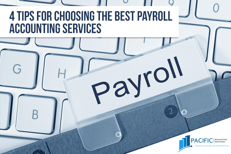 4 Tips for Choosing the Best Payroll Accounting Services - PACIFIC ACCOUNTING PTY LTD